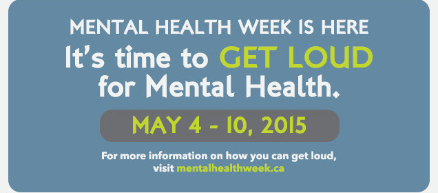 Mental Health Week is May 4th-10th, 2015