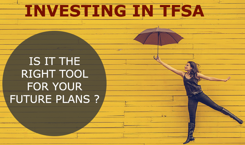 Tax Free Savings Account | Is TFSA the Right Tool for Your Future Plans?