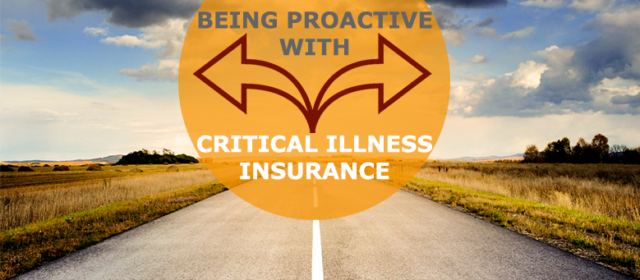 Being Proactive with Critical Illness Insurance